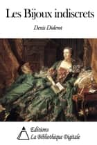 Les Bijoux indiscrets ebook by Denis Diderot