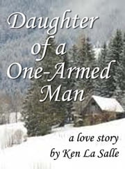 Daughter of a One-Armed Man ebook by Ken La Salle