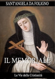 Il Memoriale ebook by Sant'Angela da Foligno