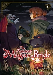 The Ancient Magus' Bride Vol. 6 ebook by Kore Yamazaki
