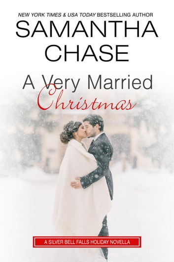 A Very Married Christmas - A Silver Bell Falls Holiday Novella ebook by Samantha Chase