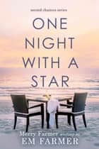 One Night with a Star ebook by Merry Farmer, Em Farmer
