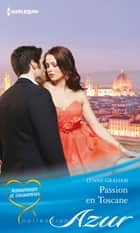 Passion en Toscane - T4 - Amoureuses et insoumises ebook by Lynne Graham