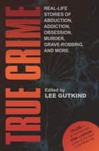 True Crime ebook by Lee Gutkind