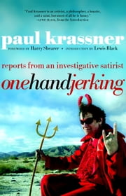 One Hand Jerking - Reports From an Investigative Journalist ebook by Paul Krassner,Harry Shearer,Lewis Black