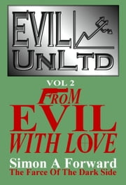 Evil UnLtd Vol 2: From Evil With Love ebook by Simon Forward