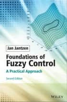 Foundations of Fuzzy Control ebook by Jan Jantzen