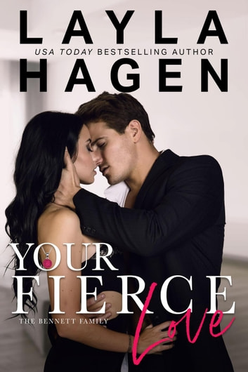 Your Fierce Love - The Bennett Family, #7 ebook by Layla Hagen