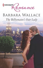 The Billionaire's Fair Lady ebook by Barbara Wallace