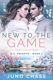 New To The Game ebook by Juno Chase