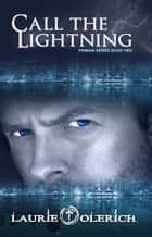 Call the Lightning (Primani Series Book Two) ebook by Laurie Olerich
