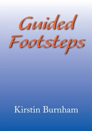 Guided Footsteps ebook by Kirstin Burnham