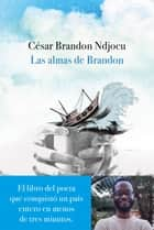 Las almas de Brandon ebook by César Brandon Ndjocu