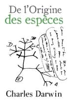 De l'Origine des espèces (Annoté) ebook by Charles Darwin, Edmond Barbier