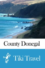County Donegal (Ireland) Travel Guide - Tiki Travel ebook by Tiki Travel