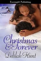 Christmas and Forever ebook by Delilah Hunt