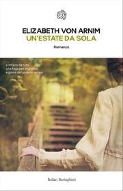 Un'estate da sola ebook by Elizabeth von Arnim