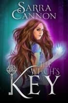 The Witch's Key ebook by Sarra Cannon