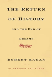 The Return of History and the End of Dreams ebook by Robert Kagan