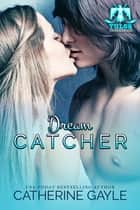 Dream Catcher ebook by Catherine Gayle