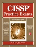 CISSP Practice Exams, Second Edition ebook by Shon Harris