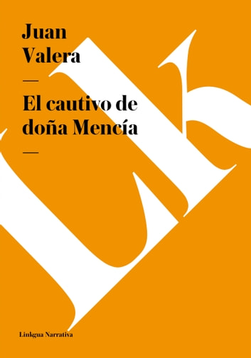 El cautivo de doña Mencía ebook by Juan Valera