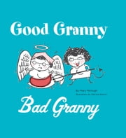 Good Granny/Bad Granny ebook by Mary McHugh,Patricia Storms