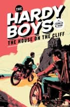 Hardy Boys 02: The House on the Cliff ebook by