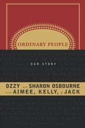 Ordinary People - Our Story ebook by Family Osbourne