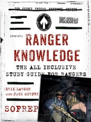 Ranger Knowledge - The All-Inclusive Study Guide for Rangers ebook by Erik Larsen,Jack Murphy,Brandon Webb,SOFREP, Inc. d/b/a Force12 Media