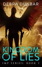 Kingdom of Lies ebook by Debra Dunbar