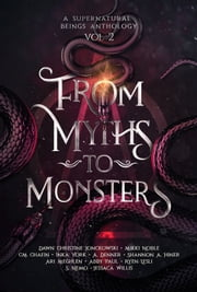 From Myths to Monsters ebook by Dawn Christine Jonckowski, Mikki Noble, CM Chafin,...