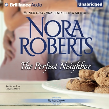 Perfect Neighbor, The audiobook by Nora Roberts