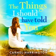 The Things I Should Have Told You audiobook by Carmel Harrington
