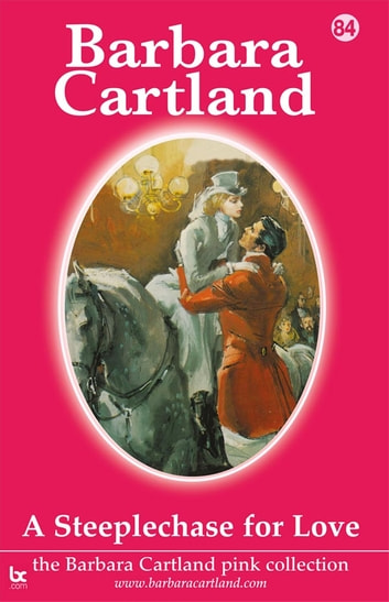 84 A Steeplechase For Love ebook by Barbara Cartland