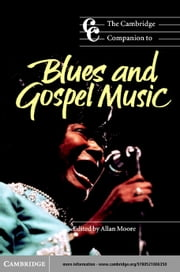 The Cambridge Companion to Blues and Gospel Music ebook by Moore, Allan