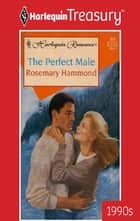 The Perfect Male ebook by Rosemary Hammond