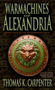 Warmachines of Alexandria ebook by Thomas K. Carpenter