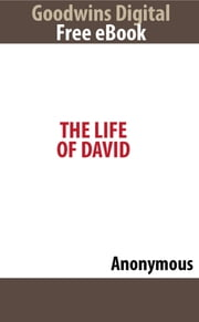 The Life of David ebook by Anonymous