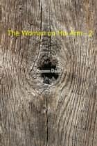 The Woman on His Arm - 2 ebook by Suzann Dodd