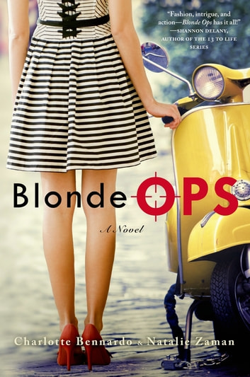 Blonde Ops - A Novel ebook by Charlotte Bennardo,Natalie Zaman