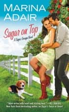 Sugar on Top ebook by Marina Adair