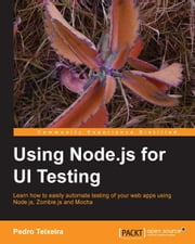 Using Node.js for UI Testing ebook by Pedro Teixeira