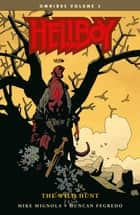 Hellboy Omnibus Volume 3: The Wild Hunt ebook by Mike Mignola, Duncan Fegredo, Dave Stewart,...