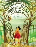 Butterfly Park ebook by Elly MacKay