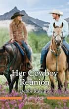 Her Cowboy Reunion ebook by Debbi Rawlins