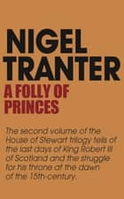 A Folly of Princes ebook by Nigel Tranter