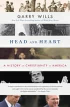 Head and Heart ebook by Garry Wills
