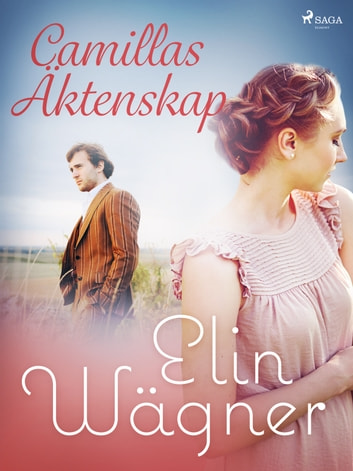 Camillas Äktenskap  ebook by Elin Wägner