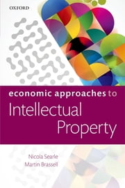 Economic Approaches to Intellectual Property ebook by Nicola Searle,Martin Brassell